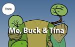Me, Buck & Tina